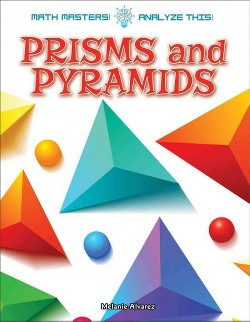 Prisms and Pyramids (Library) (Melanie Alvarez)