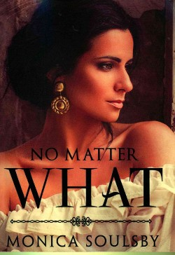 No Matter What (Paperback) (Monica Soulsby)