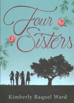 Four Sisters (Paperback) (Kimberly Raquel Ward)