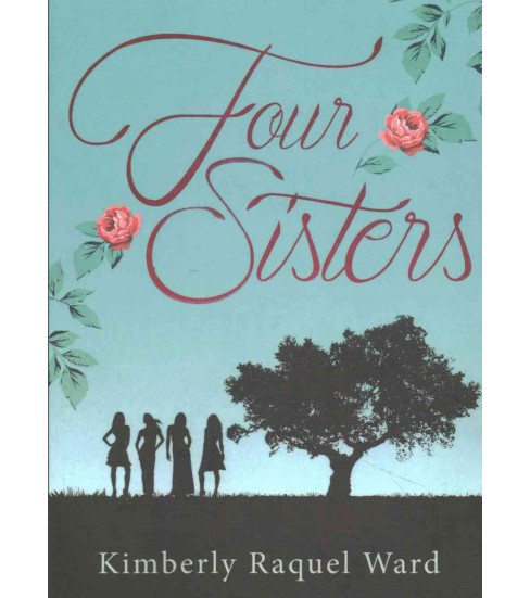 Four Sisters (Paperback) (Kimberly Raquel Ward) - image 1 of 1