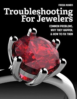 Troubleshooting for Jewelers : Common Problems, Why They Happen & How to Fix Them (Paperback) (Frieda