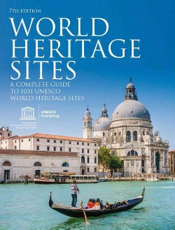 World Heritage Sites : A Complete Guide to 1031 UNESCO World Heritage Sites (Paperback)
