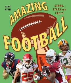 Amazing Football : Stars, Stats and Facts (Paperback) (Mike Ryan)