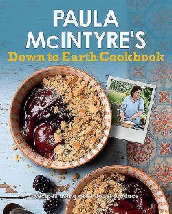 Paula Mcintyre's Down to Earth Cookbook (Paperback)