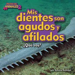Mis dientes son puntiagudos y afilados / My Teeth Are Sharp and Pointy (Library) (Jessica Rudolph)