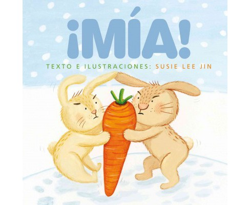 Mia! / Mine! (Hardcover) (Susie Lee Jin) - image 1 of 1