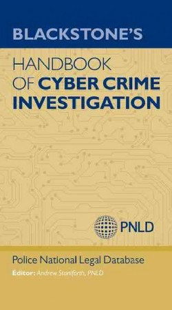 Blackstone's Handbook of Cyber Crime Investigation (Paperback) (Andrew Staniforth & Police National