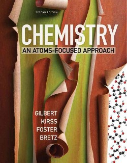 Chemistry : An Atoms-Focused Approach (Hardcover) (Thomas R. Gilbert & Rein V. Kirss & Natalie Foster &