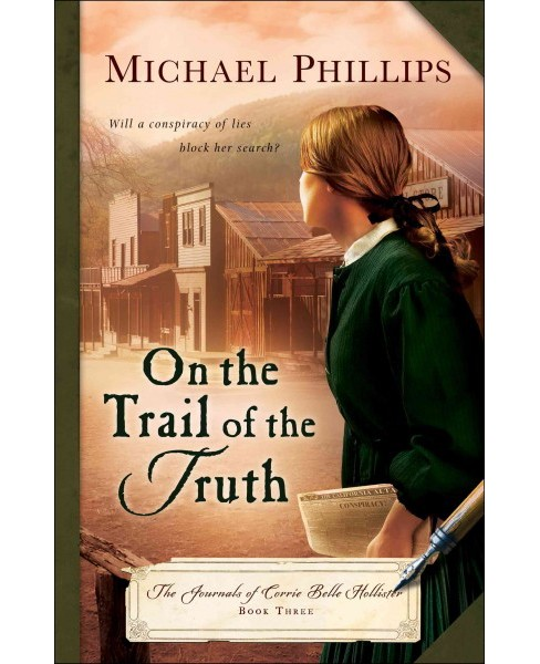 On the Trail of the Truth (Paperback) (Michael Phillips & Judith Pella) - image 1 of 1