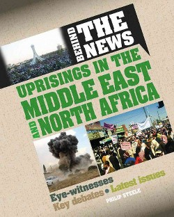Uprisings in the Middle East and North Africa (Library) (Philip Steele)