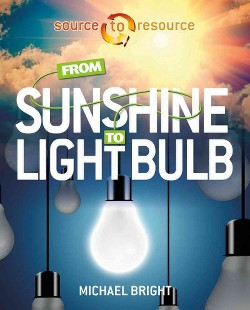From Sunshine to Light Bulb (Library) (Michael Bright)