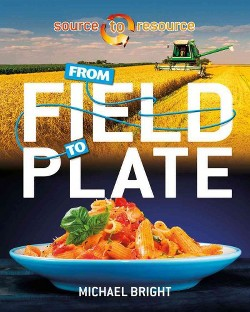 From Field to Plate (Library) (Michael Bright)