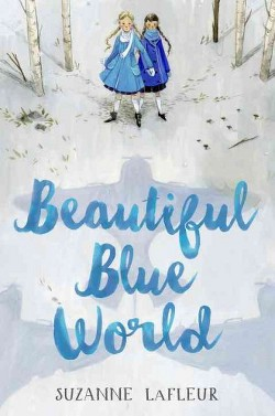 Beautiful Blue World (Library) (Suzanne Lafleur)