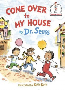 Come over to My House (Library) (Dr. Seuss)