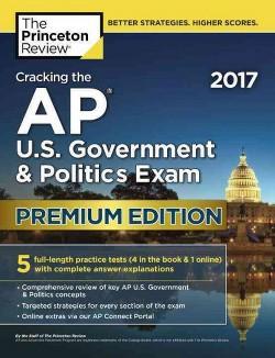 Princeton Review Cracking the AP U.S. Government & Politics Exam 2017 (Premium) (Paperback)