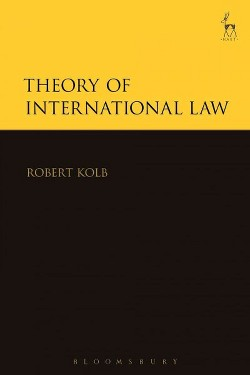 Theory of International Law (Hardcover) (Robert Kolb)