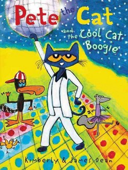 Pete the Cat and the Cool Cat Boogie (Library) (James Dean)