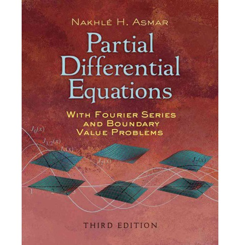 Partial Differential Equations With Fourier Series and Boundary Value Problems (Paperback) (Nakhle H. - image 1 of 1