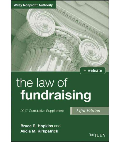 Law of Fundraising 2017 -  by Bruce R. Hopkins & Alicia M. Beck (Paperback) - image 1 of 1
