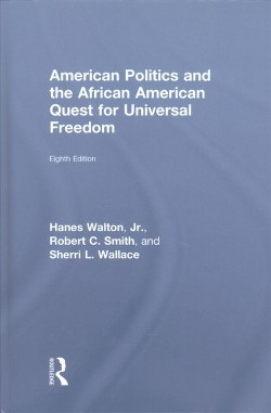 American Politics and the African American Quest for Universal Freedom (Hardcover) (Hanes Walton &