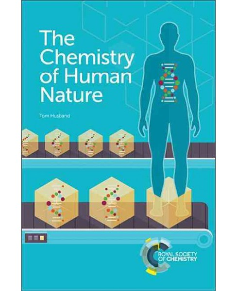 Chemistry of Human Nature (Paperback) (Tom Husband) - image 1 of 1