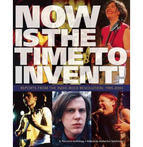 Now Is the Time to Invent! (Paperback) - image 1 of 1