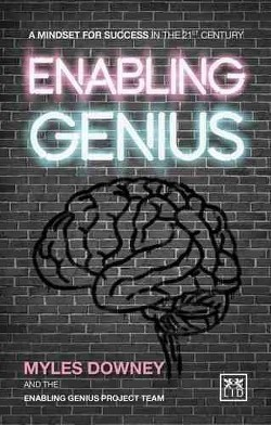 Enabling Genius : A Mindset for Success in the 21st Century (Paperback) (Myles Downey)