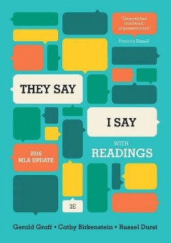 They Say / I Say : The Moves That Matter in Academic Writing: With Readings: 2016 MLA Update (Paperback)