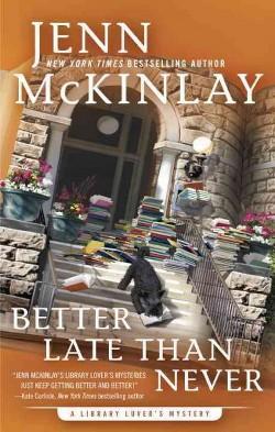 Better Late Than Never (Hardcover) (Jenn Mckinlay)