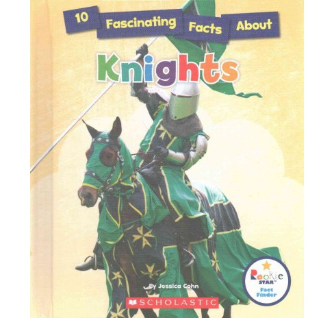 10 Fascinating Facts About Knights (Library) (Jessica Cohn) - image 1 of 1