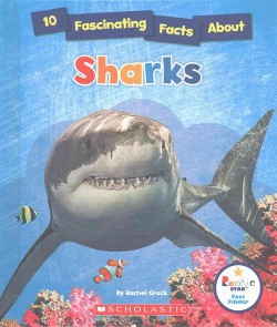 10 Fascinating Facts About Sharks (Library) (Rachel Grack)
