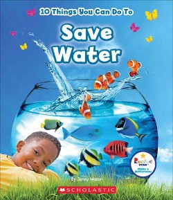 10 Things You Can Do to Save Water (Library) (Jenny Mason)