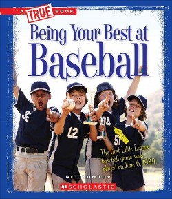 Being Your Best at Baseball (Library) (Nel Yomtov)