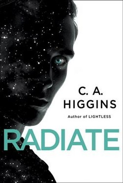 Radiate -  (Lightless Trilogy) by C. A. Higgins (Hardcover)