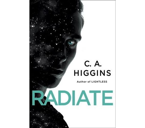 Radiate -  (Lightless Trilogy) by C. A. Higgins (Hardcover) - image 1 of 1