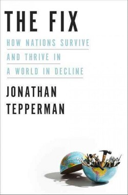Fix : How Nations Survive and Thrive in a World in Decline (Hardcover) (Jonathan Tepperman)