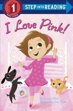 I Love Pink! (Library) (Frances Gilbert)
