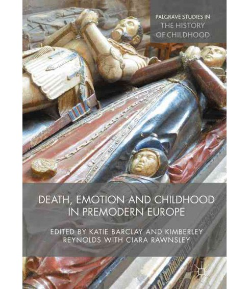 Death, Emotion and Childhood in Premodern Europe (Hardcover) - image 1 of 1