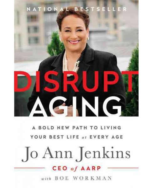 Disrupt Aging : A Bold New Path to Living Your Best Life at Every Age (Large Print) (Hardcover) (Jo Ann - image 1 of 1