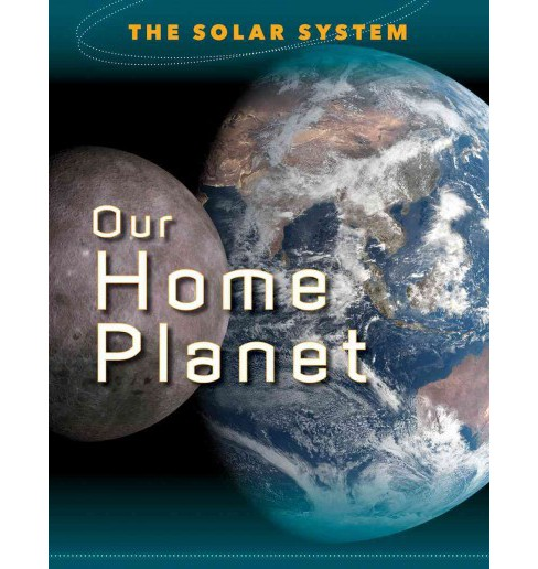 Our Home Planet (Library) (Mason Crest Publishers) - image 1 of 1