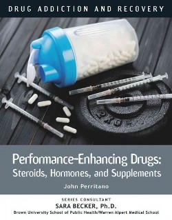 Performance-Enhancing Drugs : Steroids, Hormones, and Supplements (Library) (John Perritano)