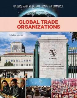Global Trade Organizations (Library) (Holly Lynn Anderson)