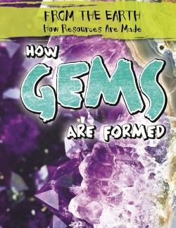 How Gems Are Formed (Library) (Jill Keppeler)