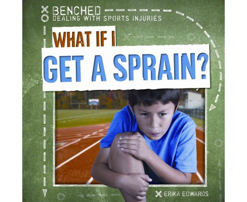 What If I Get a Sprain? (Library) (Erika Edwards) - image 1 of 1