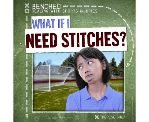 What If I Need Stitches? (Library) (Therese Shea) - image 1 of 1