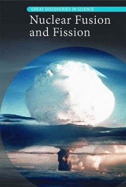 Nuclear Fusion and Fission (Library) (Fiona Young-brown)