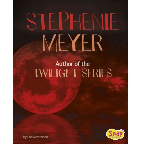 Stephenie Meyer : Author of the Twilight Series (Library) (Lori Mortensen) - image 1 of 1