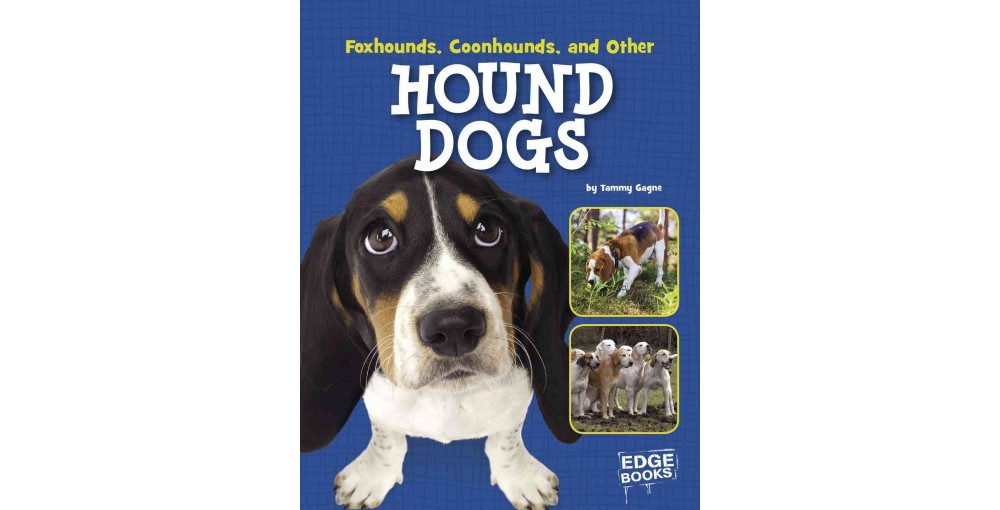 Foxhounds, Coonhounds, and Other Hound Dogs (Library) (Ta...