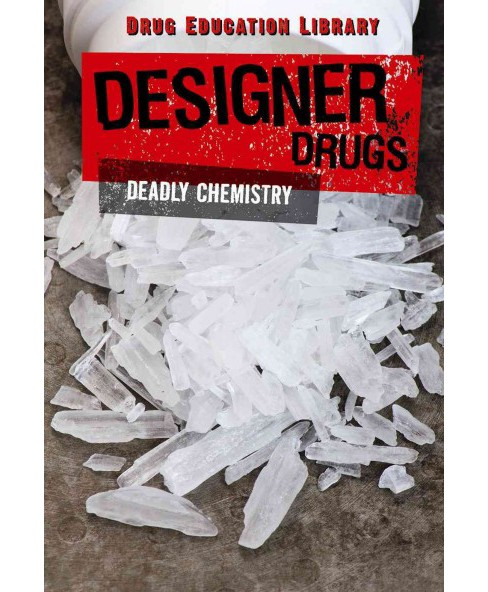 Designer Drugs : Deadly Chemistry (Vol 1) (Library) (Hal Marcovitz) - image 1 of 1
