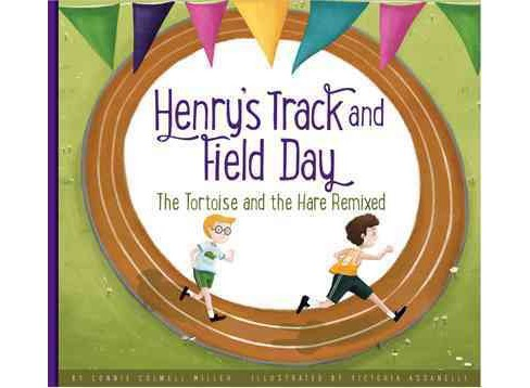 Henry's Track and Field Day : The Tortoise and the Hare Remixed (Library) (Connie Colwell Miller) - image 1 of 1
